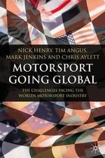 Motorsport Going Global : The Challenges Facing the World's Motorsport Industry - Nick Henry