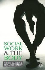 Social Work and the Body - Nadine Cameron