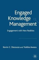 Engaged Knowledge Management : Engagement with New Realities - Kevin C. Desouza