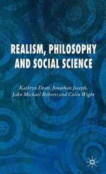 Realism, Philosophy and Social Science : The Role of Irony in Rawls's Liberalism - Kathryn Dean