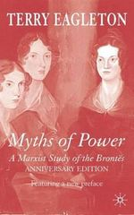 Myths of Power : A Marxist Study of the Brontes - Terry Eagleton