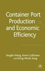 Container Port Production and Economic Efficiency - Teng-Fei Wang