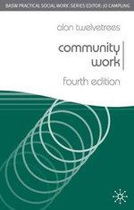 Community Work : Practical Social Work - 4th Edition - Alan C. Twelvetrees
