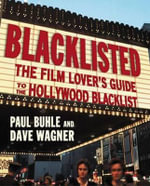 Blacklisted : The Film Lover's Guide to the Hollywood Blacklist - Paul Buhle