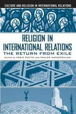 Religion in International Relations : The Return from Exile - Fabio Petito