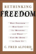 Rethinking Freedom : What it Means to a Culture on the Borderline - C. Fred Alford