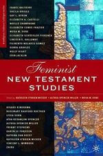 Feminist New Testament Studies : Global and Future Perspectives - Kathleen O'Brien Wicker