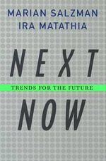 Next. Now. : Trends for the Future - Marian Salzman