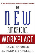 The New American Workplace : An Assessment of Human Resource Functions - James O'Toole