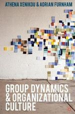 Group Dynamics and Organizational Culture - Adrian Furnham