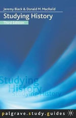 Studying History : Palgrave Study Guides : 3rd Edition - Jeremy Black