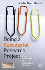 Doing a Successful Research Project : Using Qualitative or Quantitative Methods - Martin Brett Davies