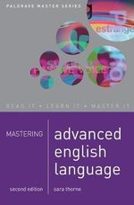 Mastering Advanced English Language : Palgrave Mastering - Sara Thorne