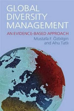 Global Diversity Management : An Evidence Based Approach - Mustafa Ozbilgin