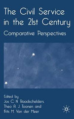 The Civil Service in the 21st Century : Comparative Perspectives