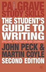 The Student's Guide to Writing : Spelling, Punctuation and Grammar - John Peck