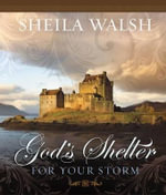 God's Shelter for Your Storm - Sheila Walsh