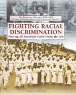 Fighting Racial Discrimination : Treating All Americans Fairly Under the Law - Wayne Anderson