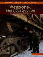 Weapons of Mass Destruction : Illicit Trade and Trafficking - Susan Wright