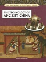 The Technology of Ancient China - Robert Greenberger