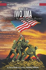 The Battle of Iwo Jima : Guerilla Warfare in the Pacific - Larry Hama