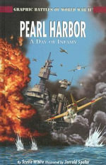 Pearl Harbor : A Day of Infamy - Steve D White