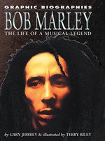 Bob Marley : The Life of a Musical Legend - Gary Jeffrey