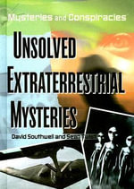 Unsolved Extraterrestrial Mysteries - David Southwell