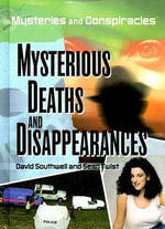 Mysterious Deaths and Disappearances - David Southwell