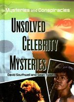 Unsolved Celebrity Mysteries : Mysteries and Conspiracies - David Southwell