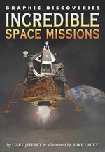 Incredible Space Missions : The Life of America's Sixteenth President - Gary Jeffrey