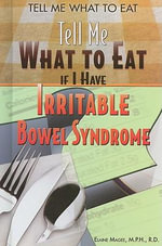If I Have Irritable Bowel Syndrome : Tell Me What to Eat - Elaine Magee