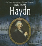 Franz Joseph Haydn : Primary Source Library of Famous Composers - Eric Michael Summerer