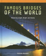 Famous Bridges of the World: : Measuring Length, Weight, and Volume - Yolonda Maxwell