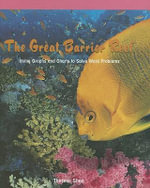 The Great Barrier Reef : Using Graphs and Charts to Solve Word Problems - Therese M Shea