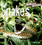 Snakes : Big Bad Biters - Therese M Shea