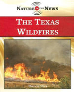 The Texas Wildfires : Nature in the News - Therese M Shea