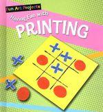 Having Fun with Printing - Sarah Medina