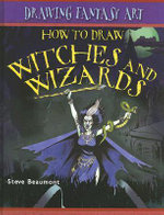 How to Draw Witches and Wizards - Steve Beaumont