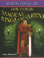How to Draw Magical Kings and Queens - Steve Beaumont