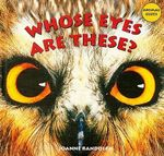 Whose Eyes Are These? : Animal Clues - Joanne Randolph