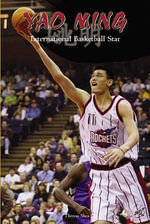 Yao Ming : International Basketball Star - Therese M Shea