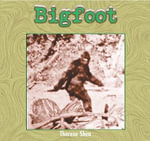 Bigfoot : Tony Stead Nonfiction Independent Reading Collections - Therese M Shea