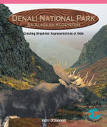 Denali National Park, an Alaskan Ecosystem : Creating Graphical Representations of Data - Kerri O'Donnell