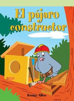 El Pjaro Constructor (Bird Builds a House) - Kenny Allen