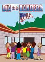 D-A de La Bandera (Flag Day) - Therese M Shea