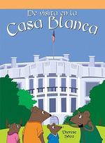 de Visita En La Casa Blanca (a Trip to the White House) - Therese M Shea