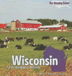Wisconsin : The Badger State - Marcia Amidon Lusted