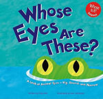 Whose Eyes Are These? : A Look at Animal Eyes--Big, Round, and Narrow - Peg Hall