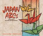 Japan ABCs : A Book about the People and Places of Japan - Sarah Heiman